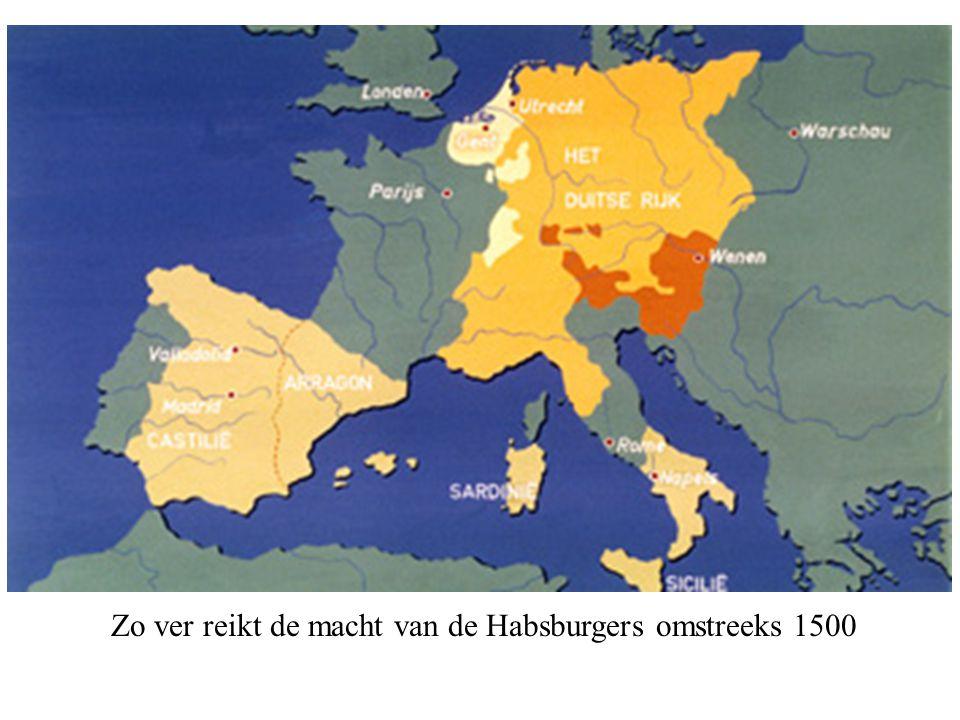 Zo ver reikt de macht van de Habsburgers omstreeks 1500