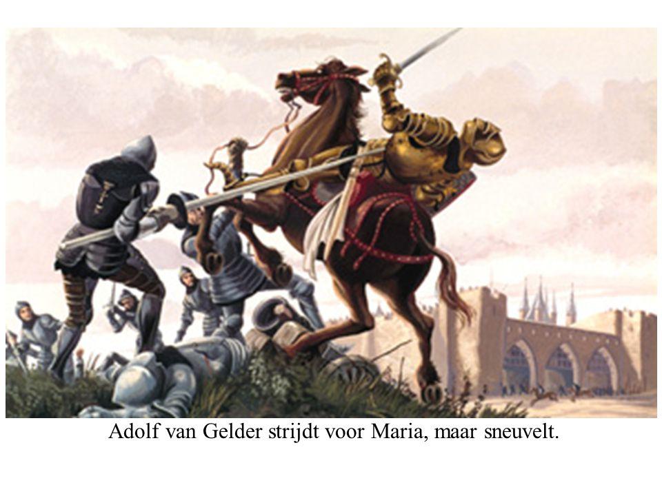 Adolf van Gelder strijdt voor Maria, maar sneuvelt.