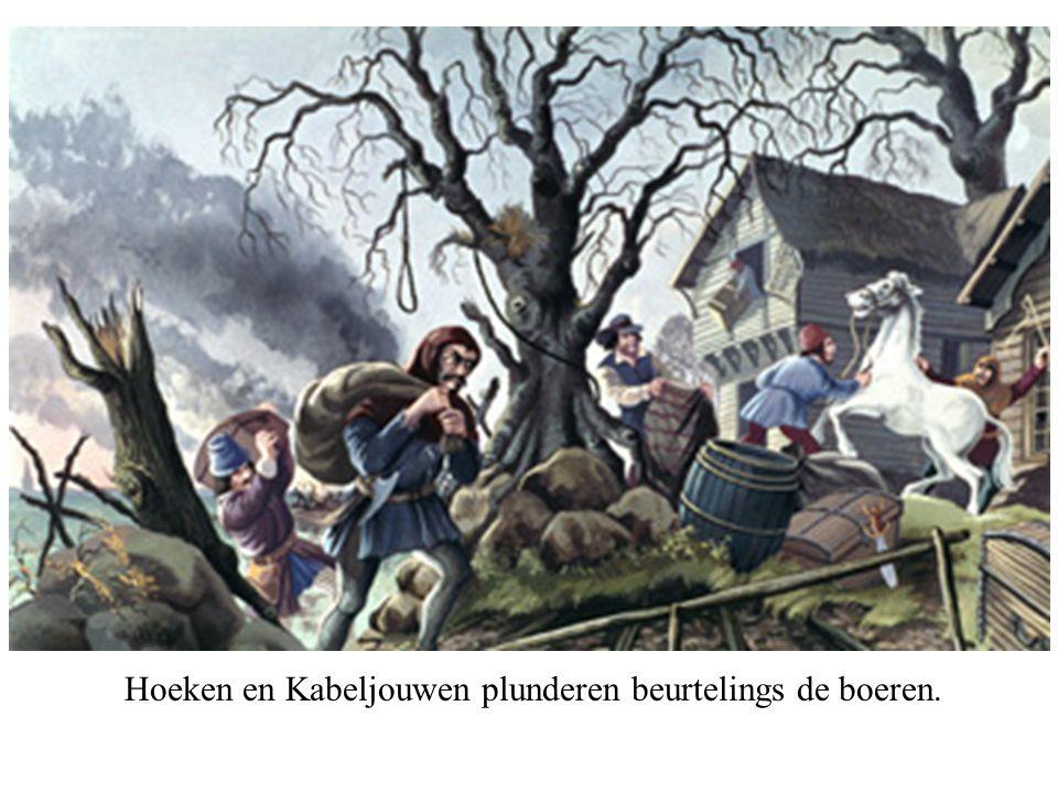 Hoeken en Kabeljouwen plunderen beurtelings de boeren.