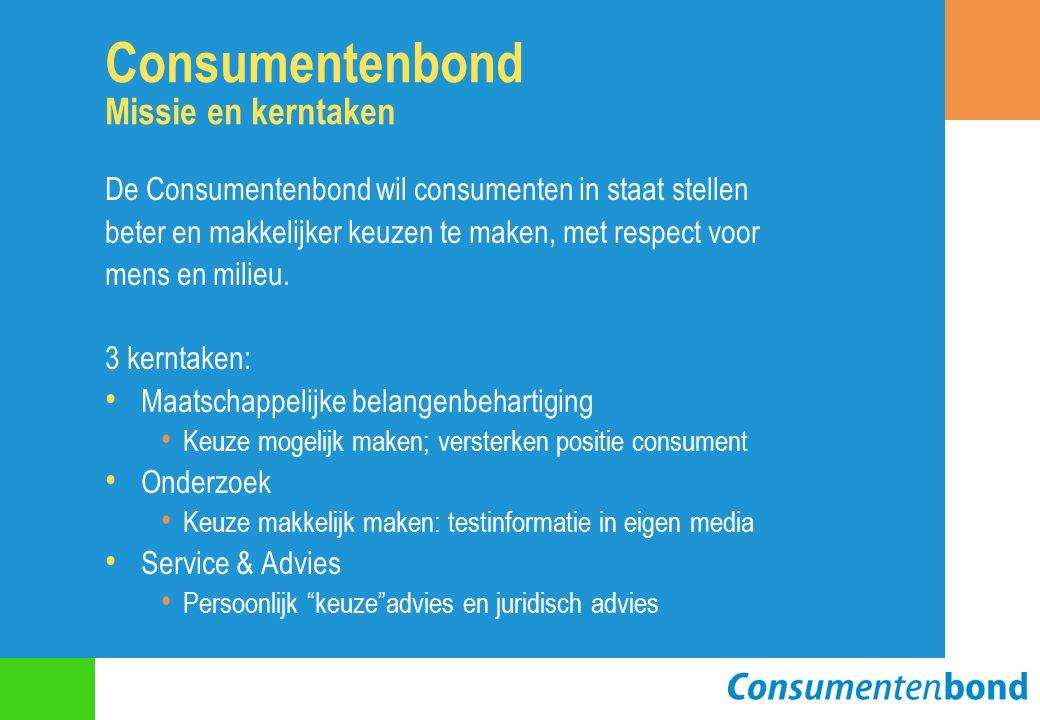 Consumentenbond Missie en kerntaken De Consumentenbond wil consumenten in staat stellen beter en makkelijker keuzen te maken, met respect voor mens en milieu.