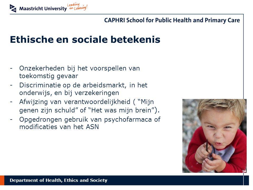 Department of Health, Ethics and Society Ethische en sociale betekenis Actueel voorbeeld: Opgedrongen gebruik van psychofarmaca?