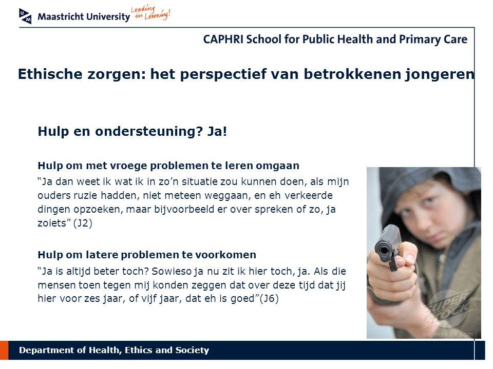 Department of Health, Ethics and Society Ethische zorgen: het perspectief van betrokkenen jongeren Hulp en ondersteuning.