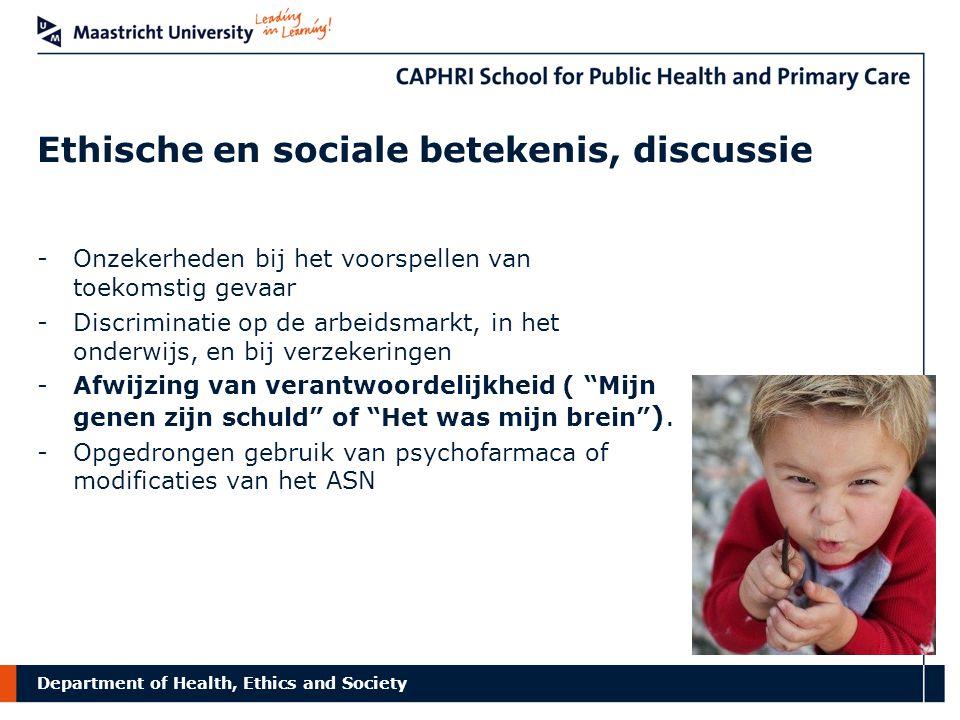 Department of Health, Ethics and Society Ethische zorgen: het perspectief van betrokkenen jongeren Determinisme en afwijzing van verantwoordelijkheid.