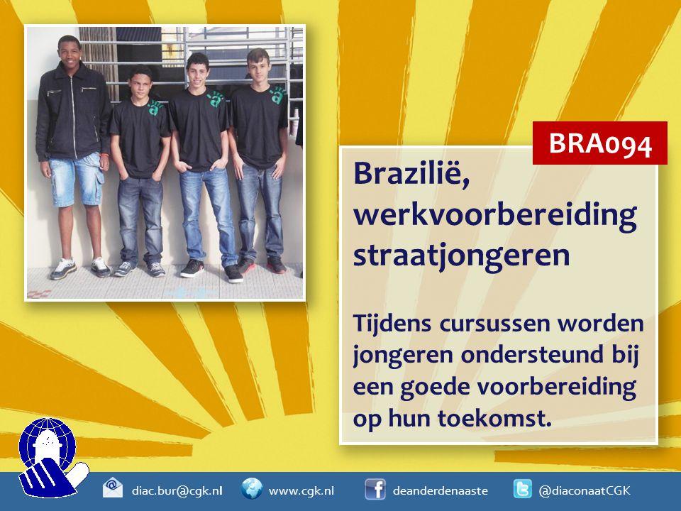diac.bur@cgk.nl www.cgk.nl deanderdenaaste @diaconaatCGK Brazilië, werkvoorbereiding straatjongeren Tijdens cursussen worden jongeren ondersteund bij