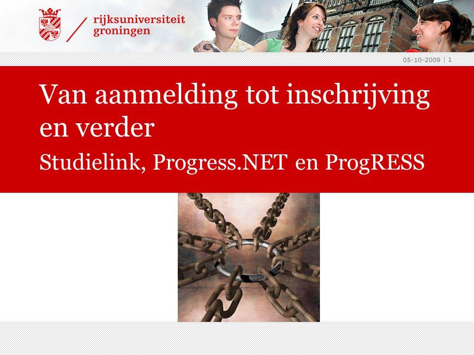 Van aanmelding tot inschrijving en verder Studielink, Progress.NET en ProgRESS 05-10-2009 | 1