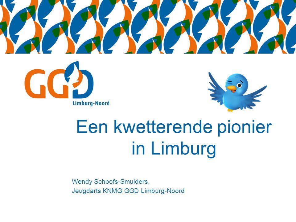 Een kwetterende pionier in Limburg Wendy Schoofs-Smulders, Jeugdarts KNMG GGD Limburg-Noord