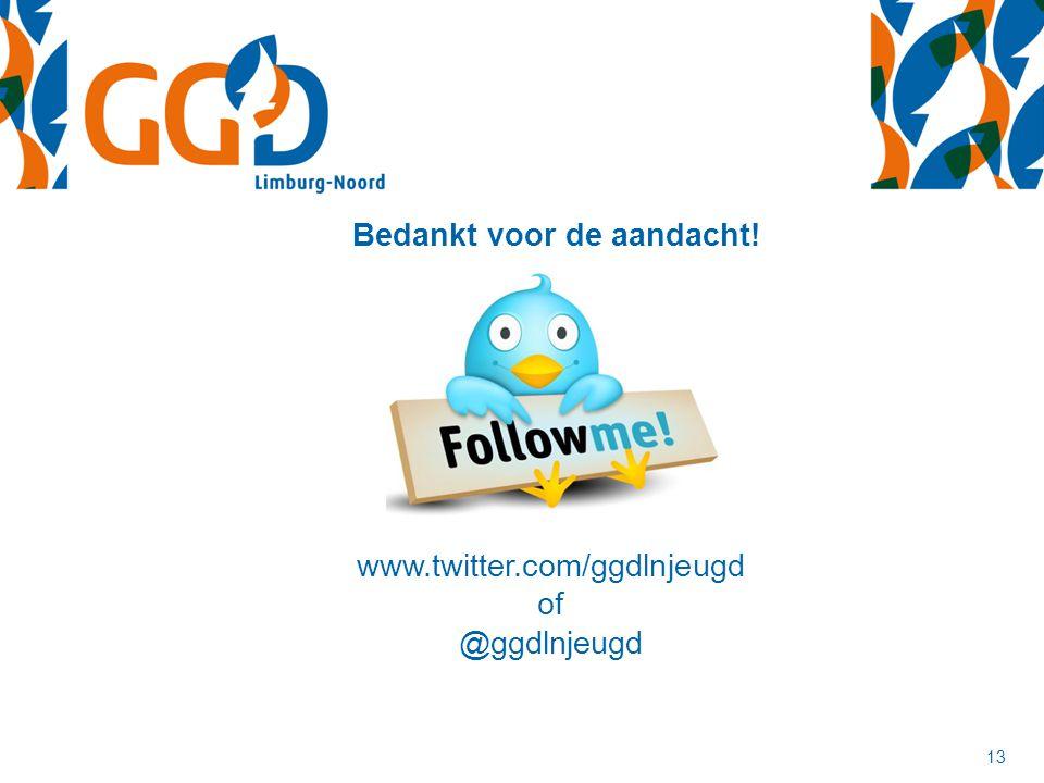 13 www.twitter.com/ggdlnjeugd of @ggdlnjeugd Bedankt voor de aandacht!