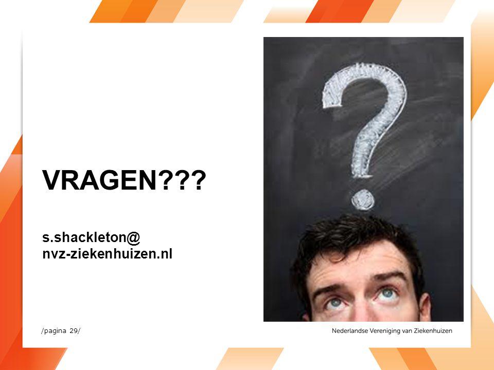 /pagina 29/ VRAGEN??? s.shackleton@ nvz-ziekenhuizen.nl