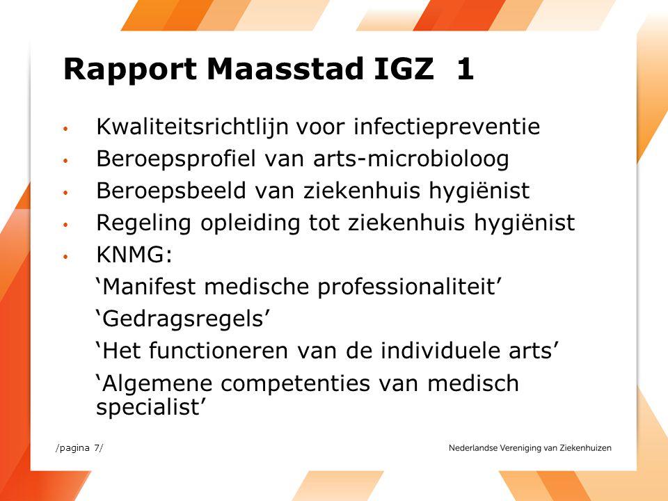 /pagina 7/ Rapport Maasstad IGZ 1 Kwaliteitsrichtlijn voor infectiepreventie Beroepsprofiel van arts-microbioloog Beroepsbeeld van ziekenhuis hygiënis