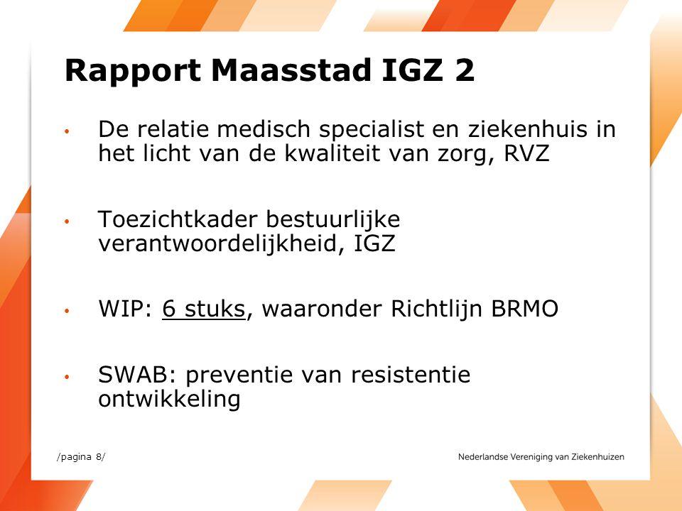 Rapport Maasstad IGZ 2 De relatie medisch specialist en ziekenhuis in het licht van de kwaliteit van zorg, RVZ Toezichtkader bestuurlijke verantwoorde