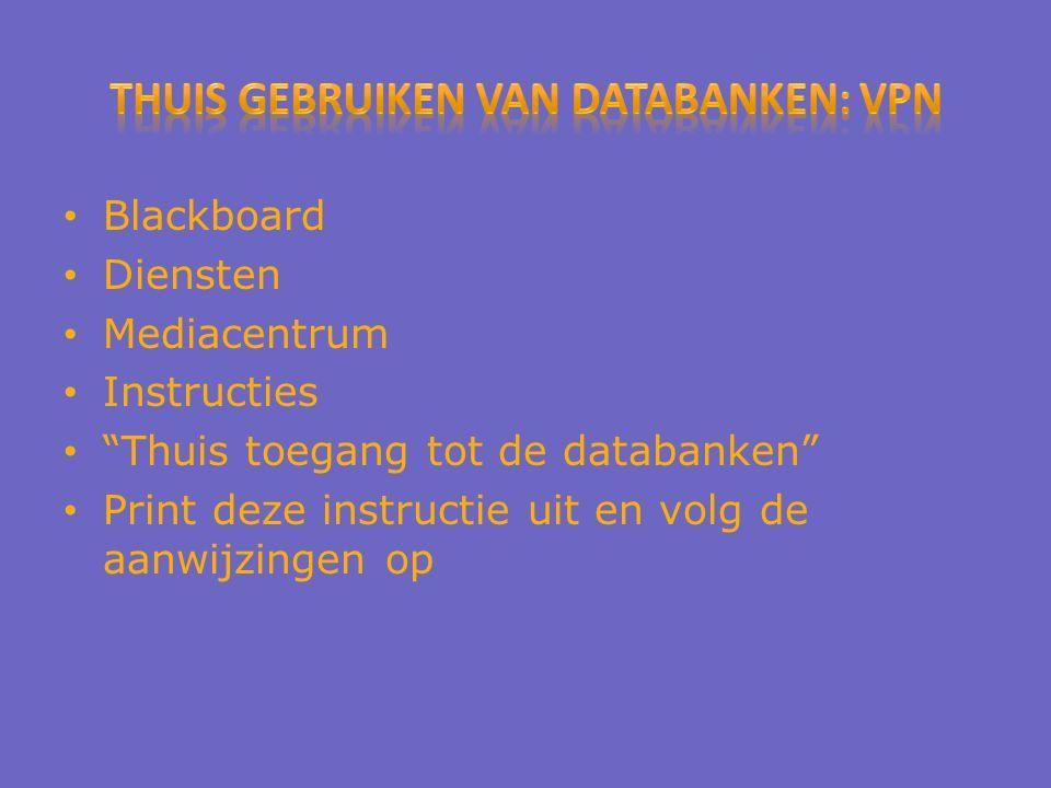 Blackboard Diensten Mediacentrum Instructies Thuis toegang tot de databanken Print deze instructie uit en volg de aanwijzingen op