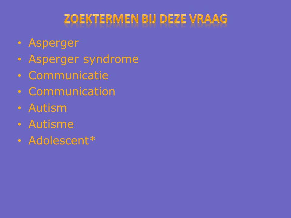 Asperger Asperger syndrome Communicatie Communication Autism Autisme Adolescent*