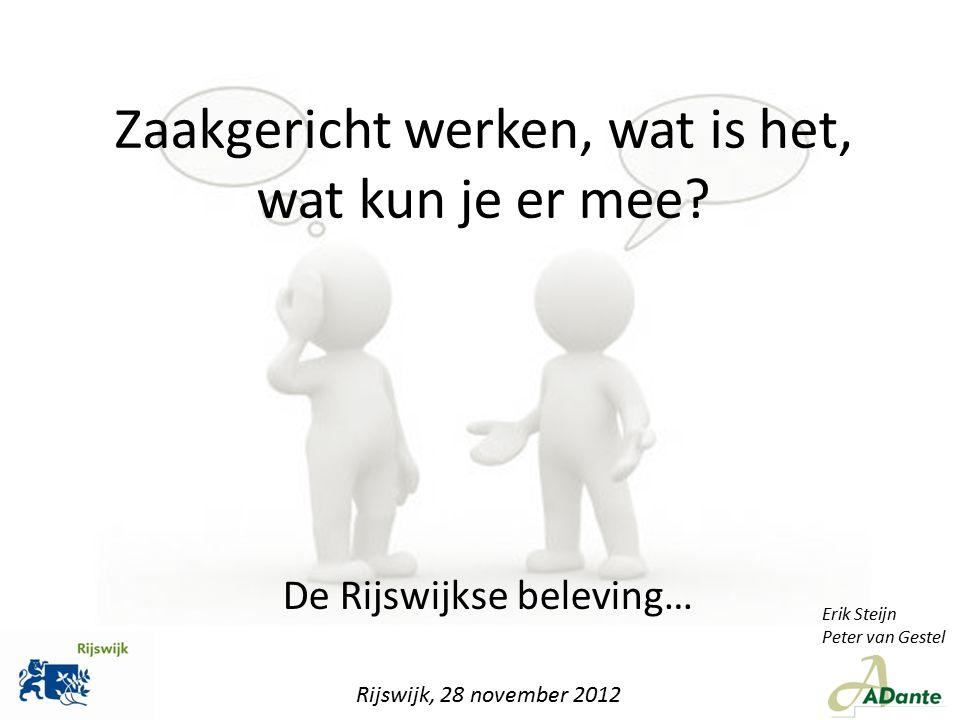 Rijswijk, 28 november 2012 Welke condities (2) Bevorder onderlinge samenwerking Zet coaching/begeleiding op Aandacht voor veranderingsbereidheid Breng processen in kaart Helderheid ICT-beheer:  Wie is verantwoordelijk voor welke vorm van beheer Condities