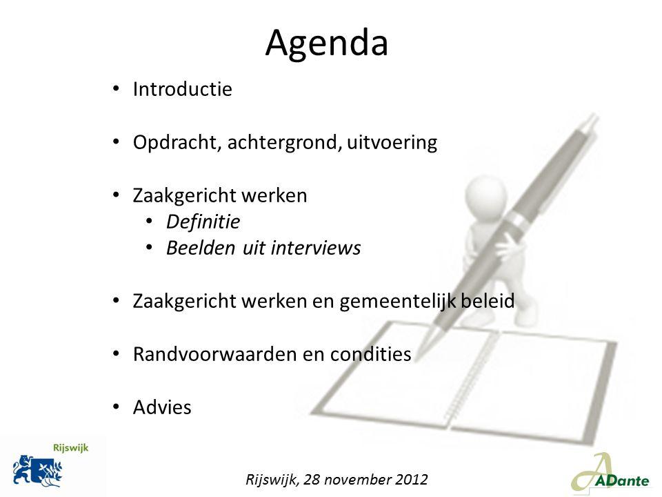 Agenda Introductie Opdracht, achtergrond, uitvoering Zaakgericht werken Definitie Beelden uit interviews Zaakgericht werken en gemeentelijk beleid Ran