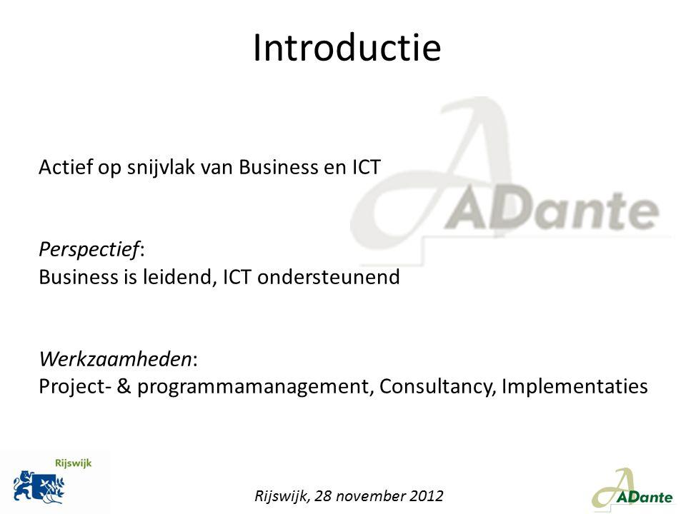 Introductie Actief op snijvlak van Business en ICT Perspectief: Business is leidend, ICT ondersteunend Werkzaamheden: Project- & programmamanagement,