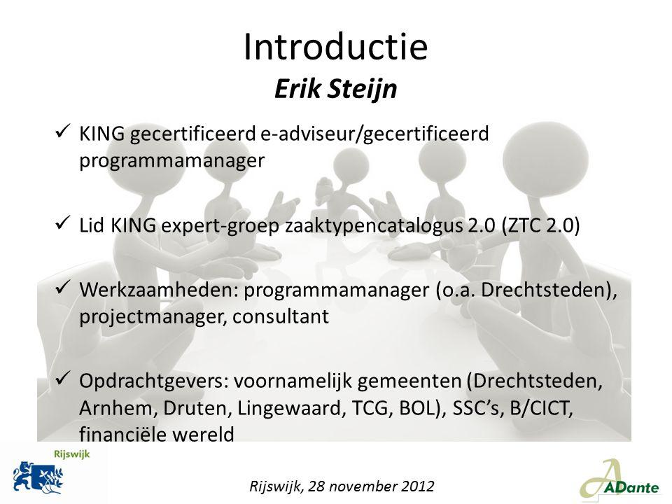 KING gecertificeerd e-adviseur/gecertificeerd programmamanager Lid KING expert-groep zaaktypencatalogus 2.0 (ZTC 2.0) Werkzaamheden: programmamanager