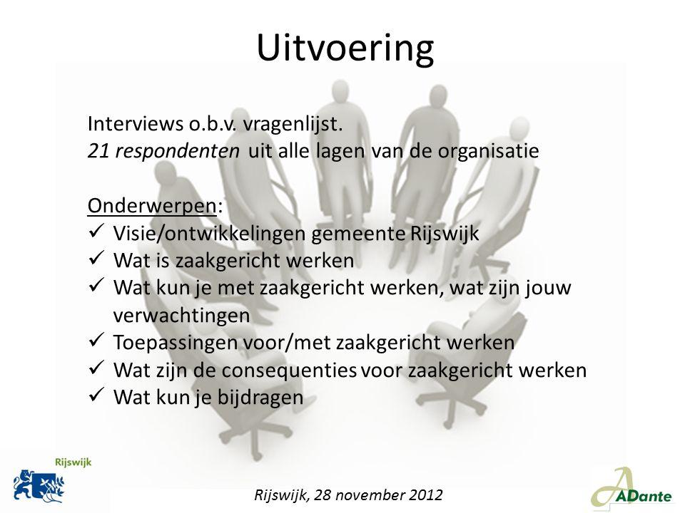 Uitvoering Interviews o.b.v. vragenlijst. 21 respondenten uit alle lagen van de organisatie Onderwerpen: Visie/ontwikkelingen gemeente Rijswijk Wat is