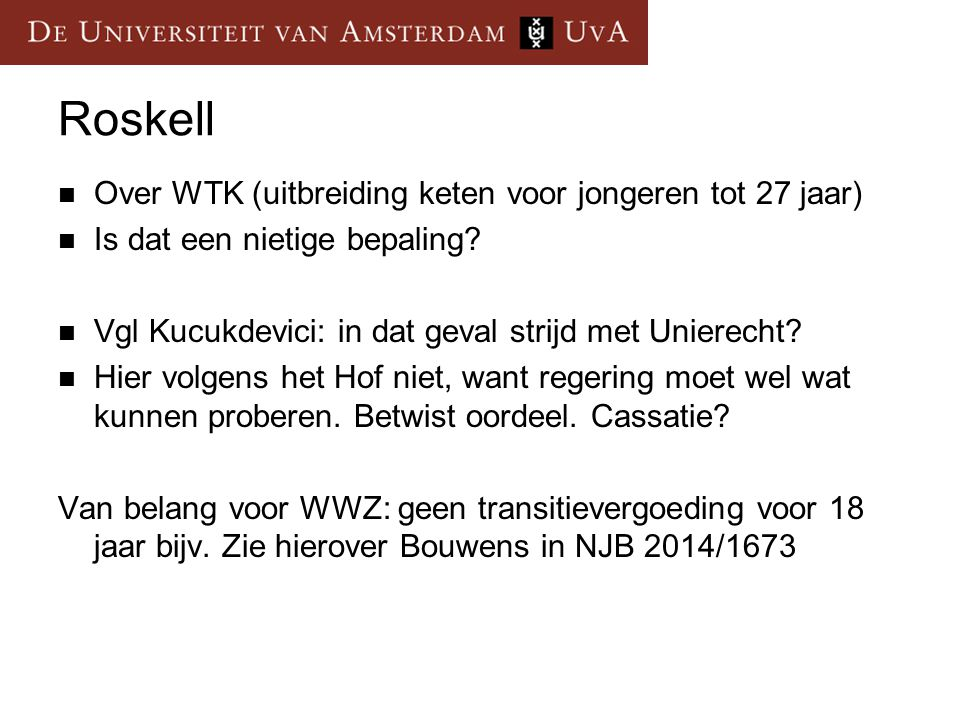Roskell Over WTK (uitbreiding keten voor jongeren tot 27 jaar) Is dat een nietige bepaling.
