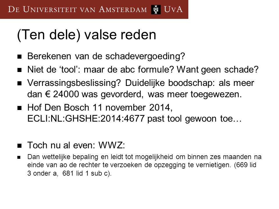 (Ten dele) valse reden Berekenen van de schadevergoeding.