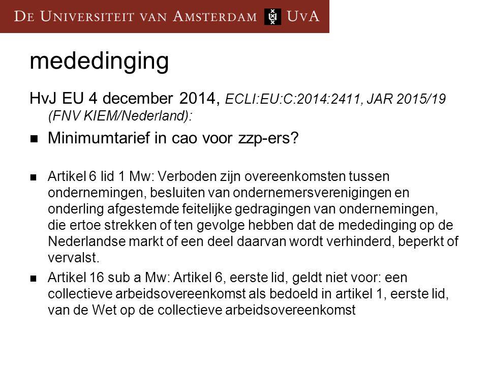 mededinging HvJ EU 4 december 2014, ECLI:EU:C:2014:2411, JAR 2015/19 (FNV KIEM/Nederland): Minimumtarief in cao voor zzp-ers.