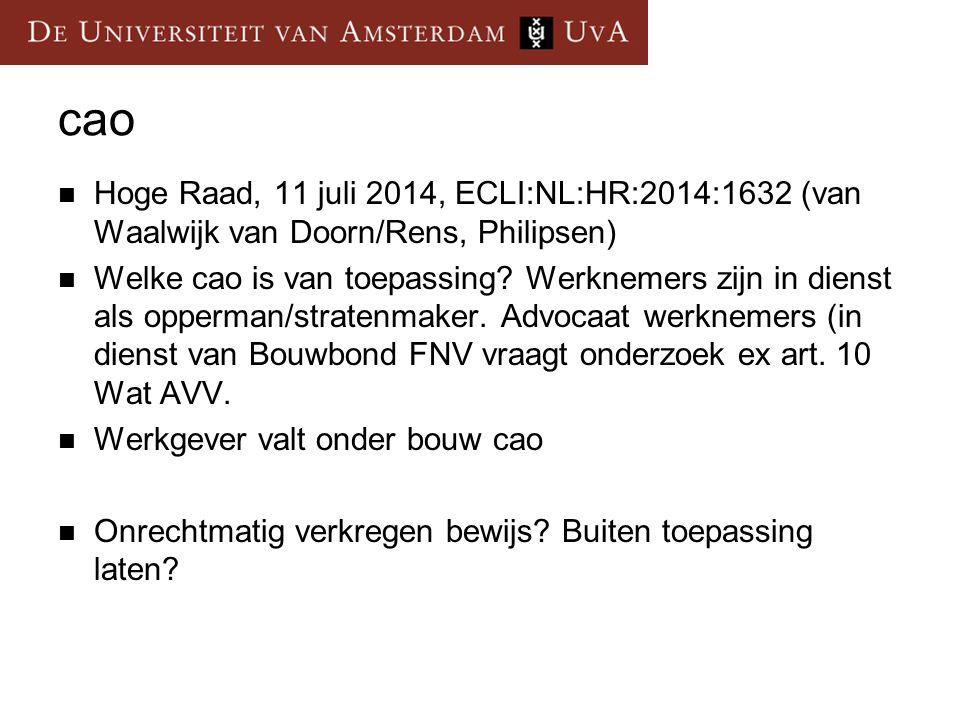 cao Hoge Raad, 11 juli 2014, ECLI:NL:HR:2014:1632 (van Waalwijk van Doorn/Rens, Philipsen) Welke cao is van toepassing.