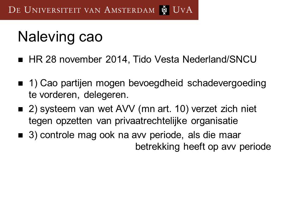 Naleving cao HR 28 november 2014, Tido Vesta Nederland/SNCU 1) Cao partijen mogen bevoegdheid schadevergoeding te vorderen, delegeren.