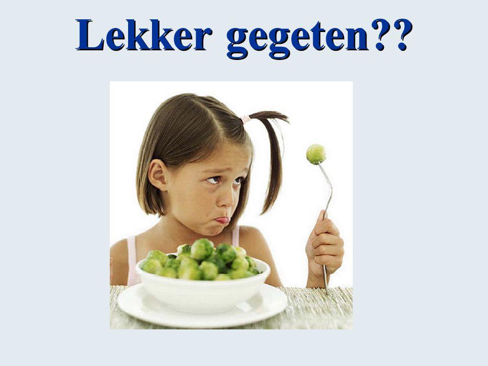 Lekker gegeten??