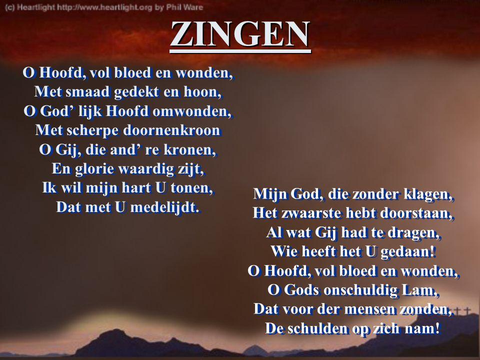 O Hoofd, vol bloed en wonden, Met smaad gedekt en hoon, O God' lijk Hoofd omwonden, Met scherpe doornenkroon O Gij, die and' re kronen, En glorie waar