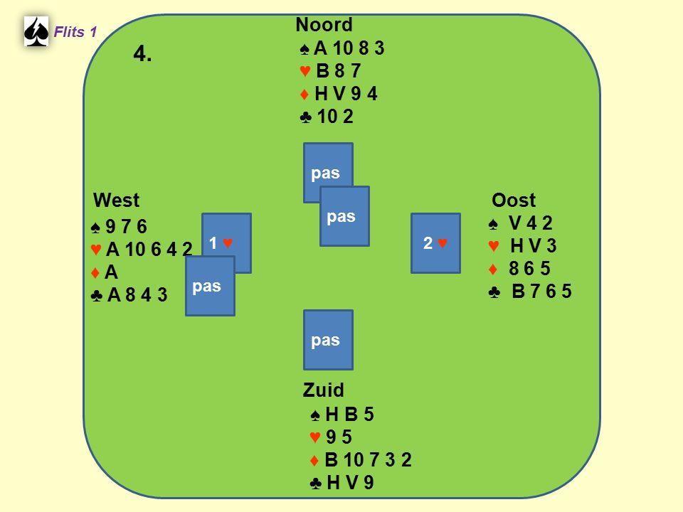 Zuid ♠ H B 5 ♥ 9 5 ♦ B 10 7 3 2 ♣ H V 9 West ♠ 9 7 6 ♥ A 10 6 4 2 ♦ A ♣ A 8 4 3 Noord ♠ A 10 8 3 ♥ B 8 7 ♦ H V 9 4 ♣ 10 2 Oost ♠ V 4 2 ♥ H V 3 ♦ 8 6 5