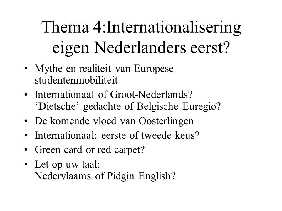Thema 4:Internationalisering eigen Nederlanders eerst.
