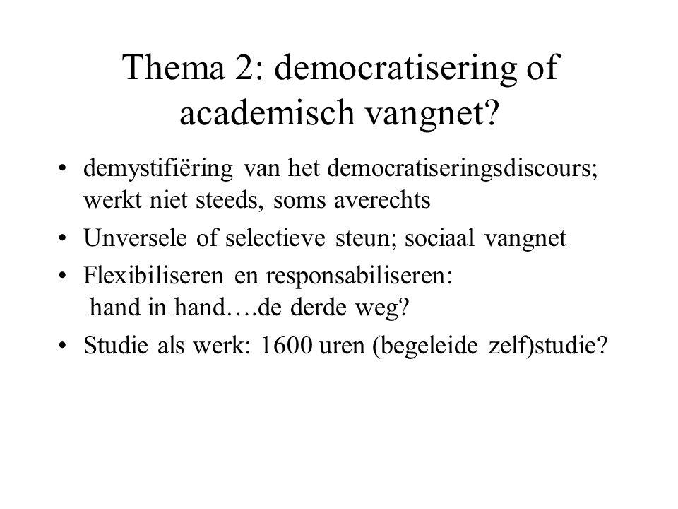 Thema 2: democratisering of academisch vangnet.