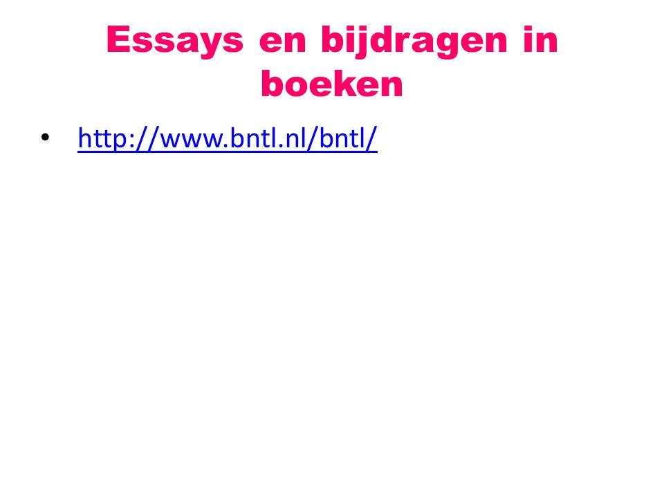 Essays en bijdragen in boeken http://www.bntl.nl/bntl/