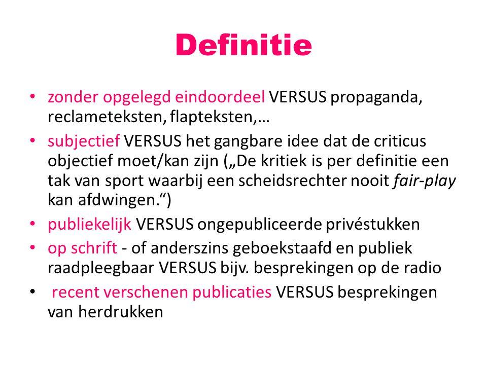 Definitie zonder opgelegd eindoordeel VERSUS propaganda, reclameteksten, flapteksten,… subjectief VERSUS het gangbare idee dat de criticus objectief m