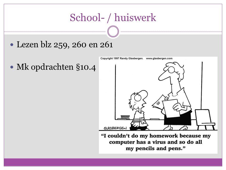 School- / huiswerk Lezen blz 259, 260 en 261 Mk opdrachten §10.4