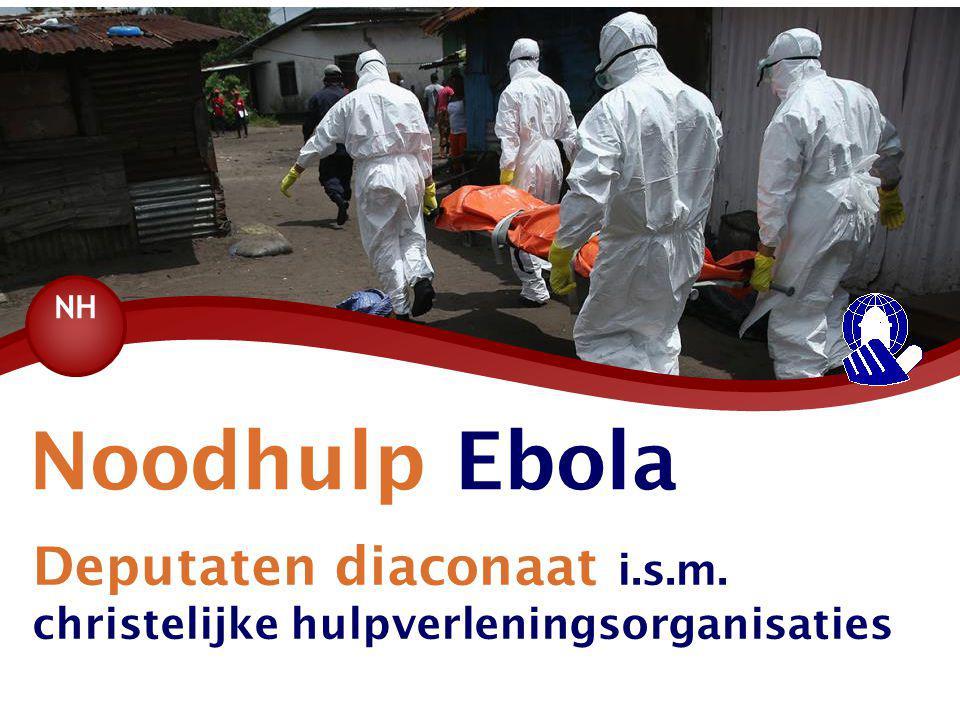 Deputaten diaconaat i.s.m. christelijke hulpverleningsorganisaties Noodhulp Ebola NH