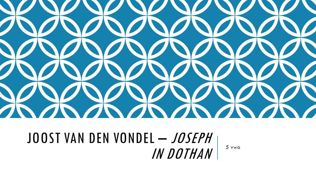 JOOST VAN DEN VONDEL – JOSEPH IN DOTHAN 5 vwo