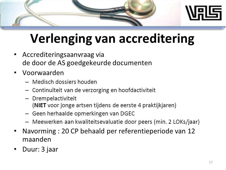 Verlenging van accreditering Accrediteringsaanvraag via de door de AS goedgekeurde documenten Voorwaarden – Medisch dossiers houden – Continuïteit van
