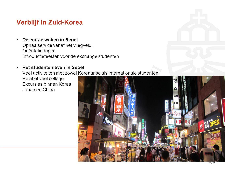 Verblijf in Zuid-Korea De eerste weken in Seoel Ophaalservice vanaf het vliegveld. Oriëntatiedagen. Introductiefeesten voor de exchange studenten. Het