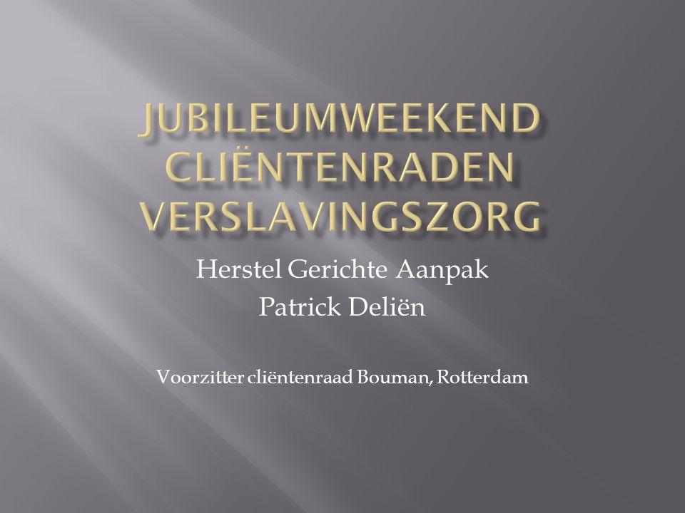 Herstel Gerichte Aanpak Patrick Deliën Voorzitter cliëntenraad Bouman, Rotterdam