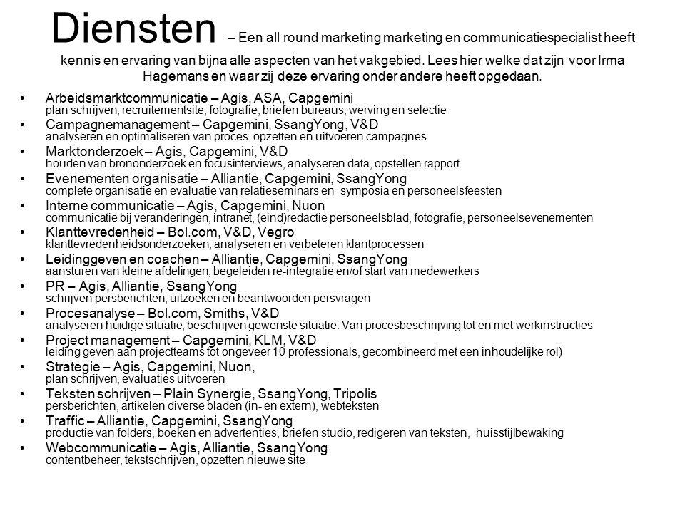Diensten – Een all round marketing marketing en communicatiespecialist heeft kennis en ervaring van bijna alle aspecten van het vakgebied.