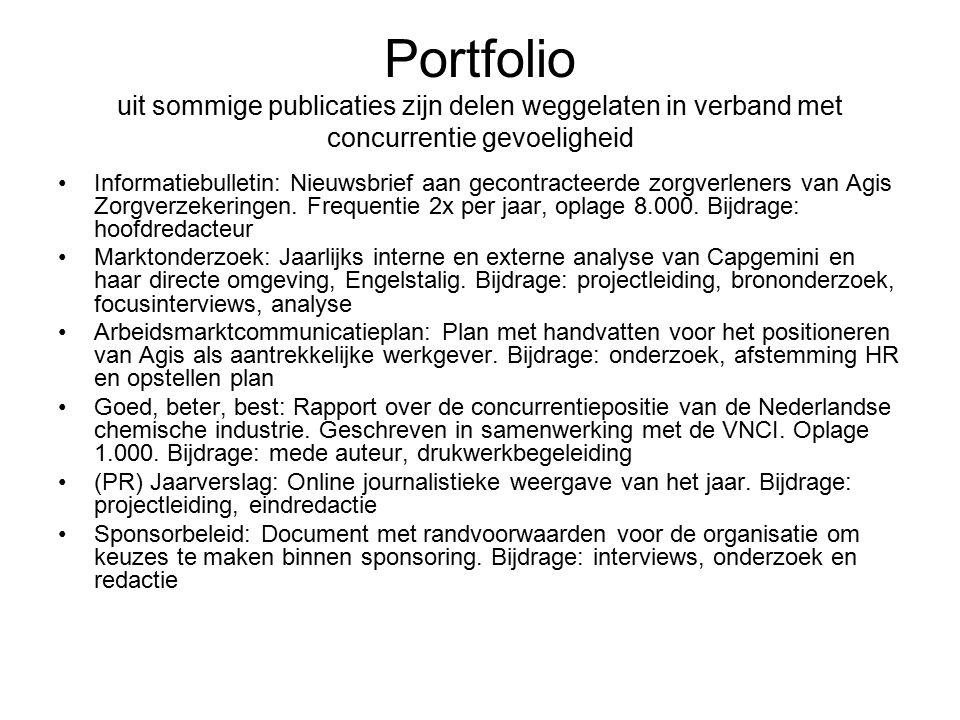 Portfolio uit sommige publicaties zijn delen weggelaten in verband met concurrentie gevoeligheid Informatiebulletin: Nieuwsbrief aan gecontracteerde zorgverleners van Agis Zorgverzekeringen.
