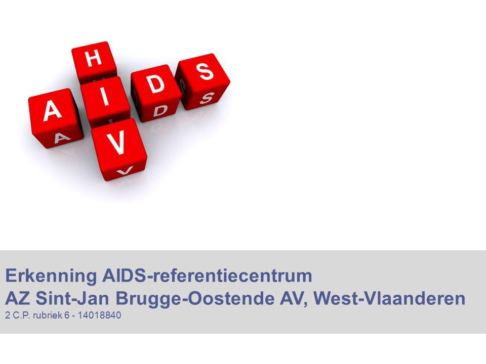 Erkenning AIDS-referentiecentrum AZ Sint-Jan Brugge-Oostende AV, West-Vlaanderen 2 C.P.