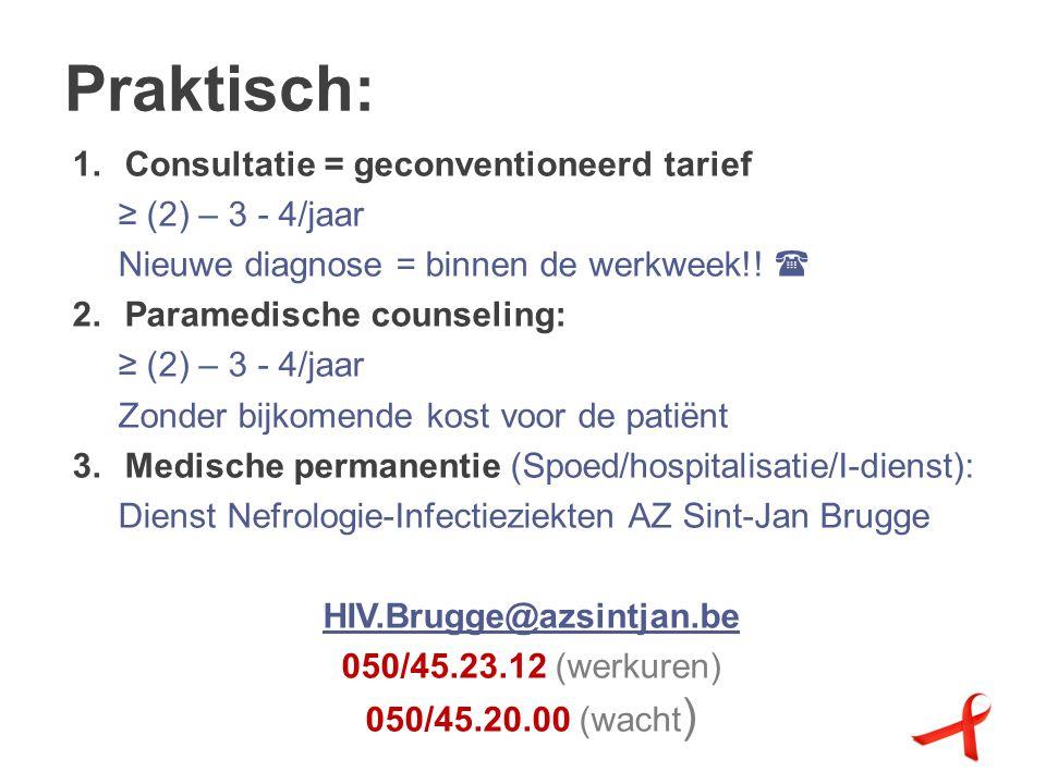 Praktisch: 1.Consultatie = geconventioneerd tarief ≥ (2) – 3 - 4/jaar Nieuwe diagnose = binnen de werkweek!.
