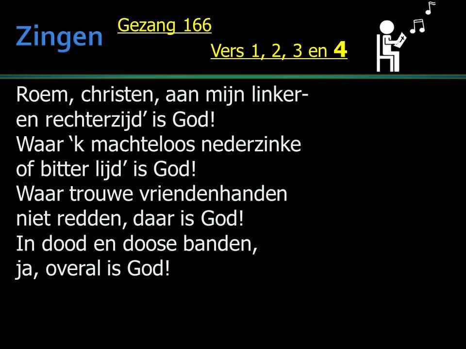 Roem, christen, aan mijn linker- en rechterzijd' is God.