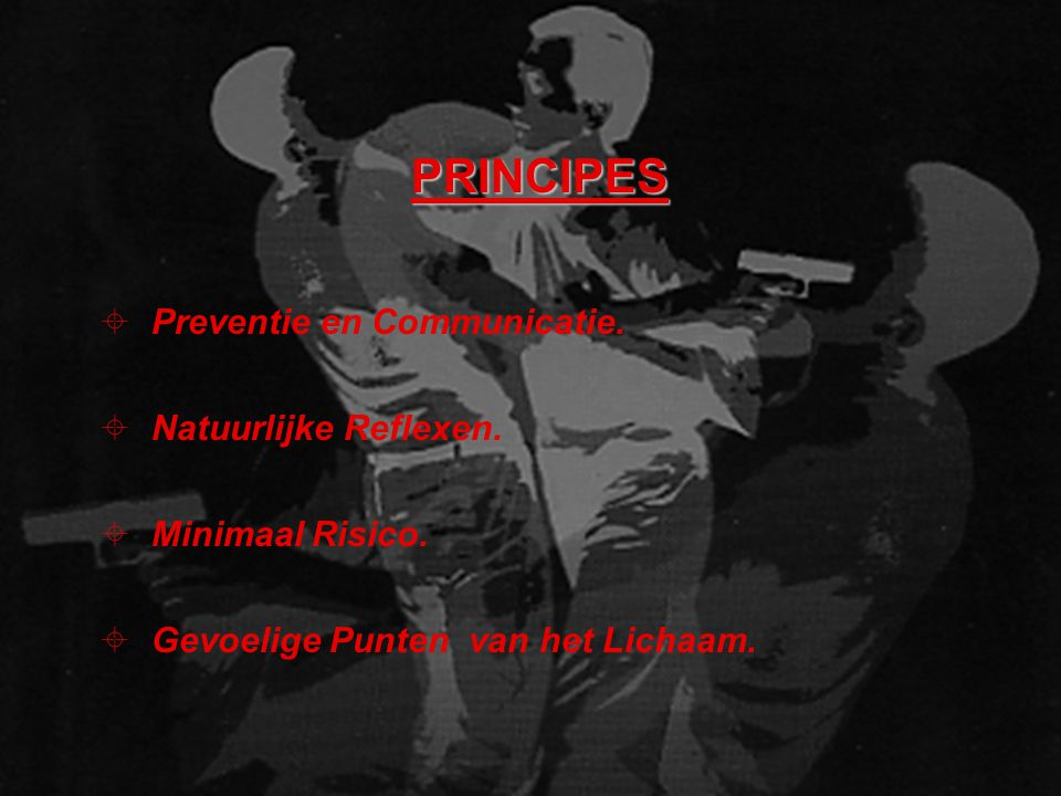 PRINCIPES ± Preventie en Communicatie.± Natuurlijke Reflexen.