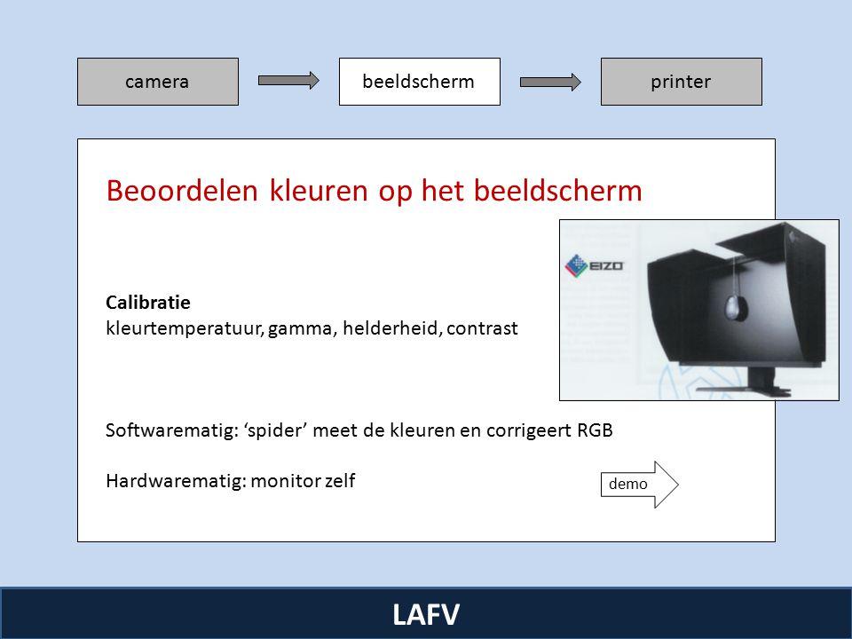 R camerabeeldschermprinter LAFV Beoordelen kleuren op het beeldscherm Calibratie kleurtemperatuur, gamma, helderheid, contrast Softwarematig: 'spider' meet de kleuren en corrigeert RGB Hardwarematig: monitor zelf demo