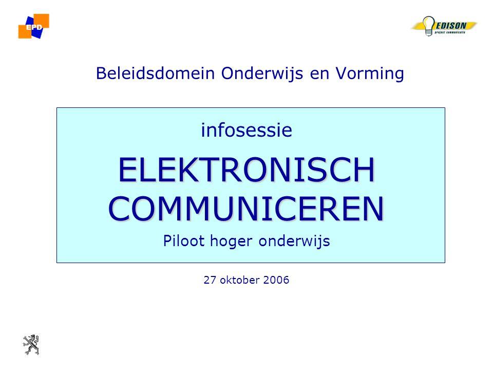 27/10/2006 Beleidsdomein Onderwijs & Vorming infosessie elektronisch communiceren pilootcentra HO 2 elektronisch communiceren inleiding gestart in 1995 elektronisch personeelsdossier (EPD) met gegevens gemeld door onderwijsinstellingen basis voor het weddesysteem basis, secundair, DKO volledig OSP en CLB –pilootfase vanaf september 2006 –in productie op 01.09.2007 hoger onderwijs –pilootfase start in januari 2007 –in productie in september 2007
