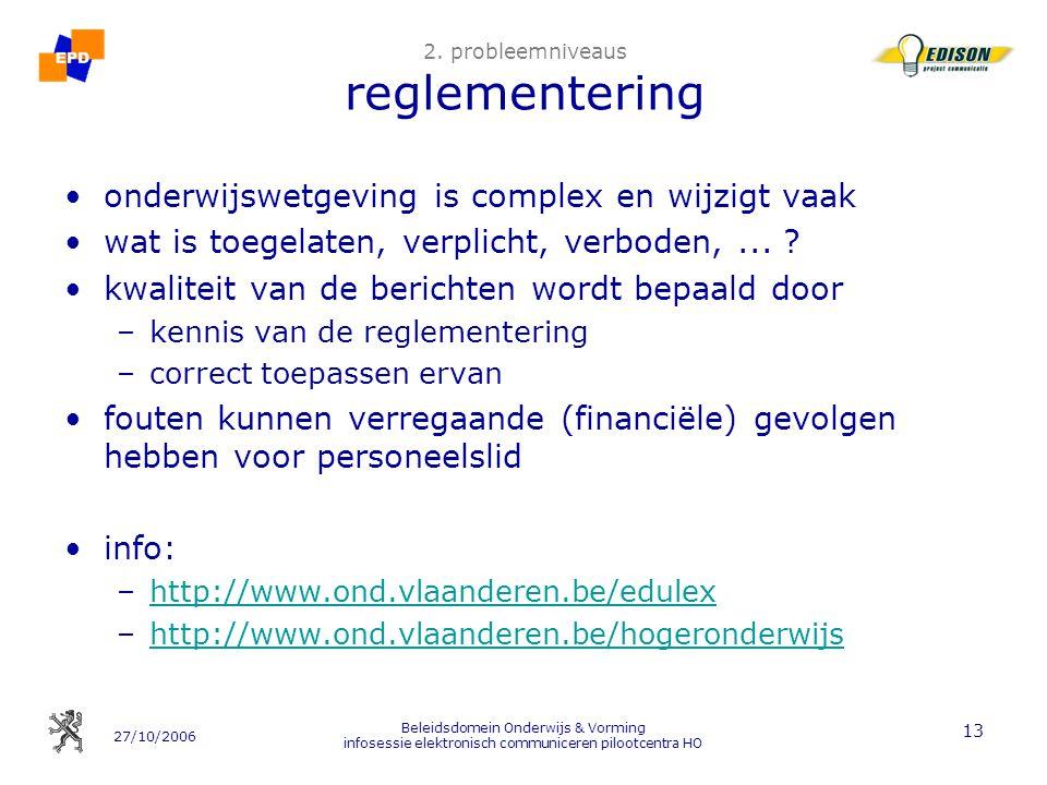 27/10/2006 Beleidsdomein Onderwijs & Vorming infosessie elektronisch communiceren pilootcentra HO 13 2.