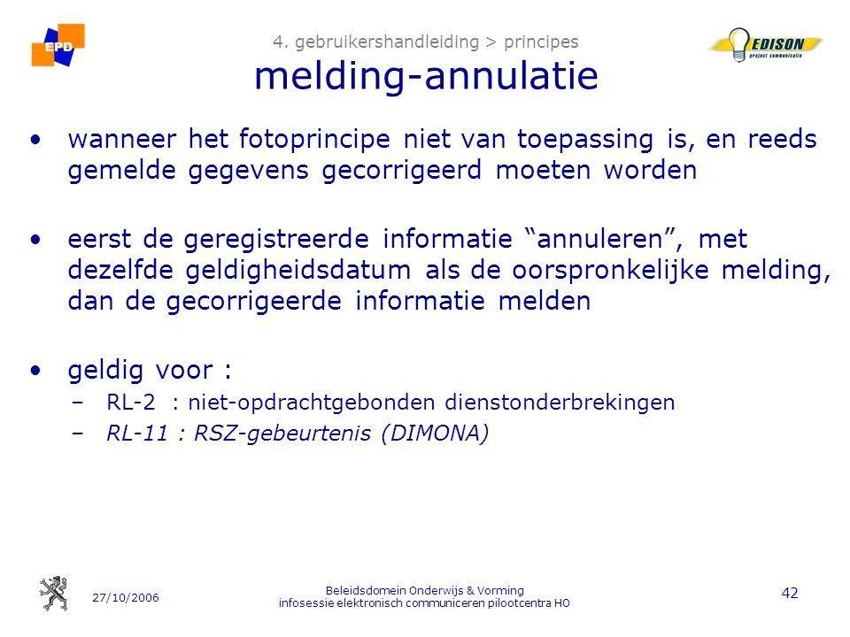 27/10/2006 Beleidsdomein Onderwijs & Vorming infosessie elektronisch communiceren pilootcentra HO 42 4. gebruikershandleiding > principes melding-annu
