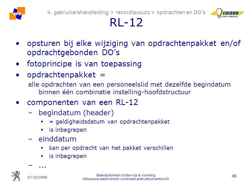 27/10/2006 Beleidsdomein Onderwijs & Vorming infosessie elektronisch communiceren pilootcentra HO 46 4. gebruikershandleiding > recordlayouts > opdrac